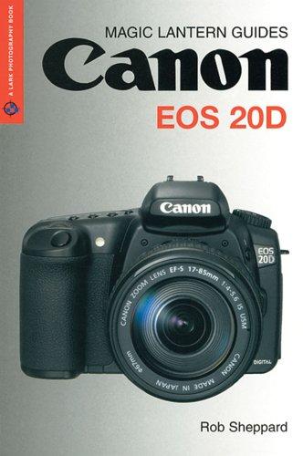 Canon EOS 20D: Digital (MAGIC LANTERN GUIDES) (Canon 20d Digital Camera)