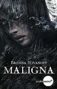 Maligna par Brenna Yovanoff
