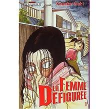 La Femme défigurée, tome 1