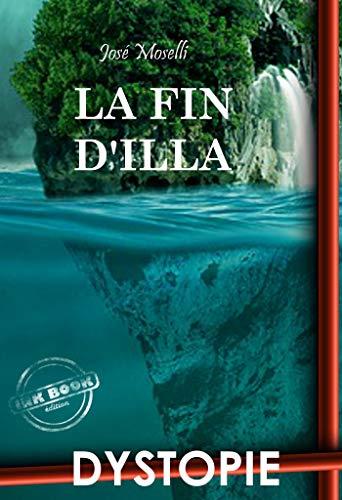 La fin d'Illa (Science-fiction française) par [Moselli, José]