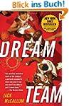 Dream Team: How Michael, Magic, Larry...