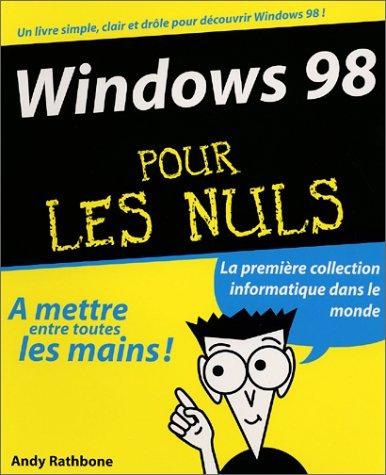 Windows 98 pour les nuls par Andy Rathbone