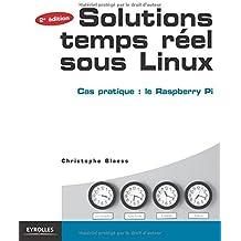 Solutions temps réel sous Linux: Cas pratique : le Raspberry Pi. Avec 50 exercices corrigés.