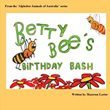 Betty Bee's Birthday Bash: in the 'Alphabet Animals of Australia' series