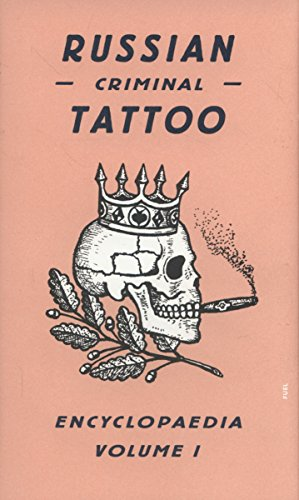 Russian Criminal Tatoo Encyclopedia : Volume 1