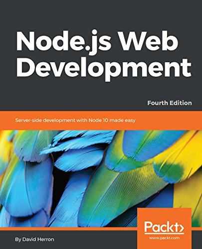 Node.js Web Development: Server-side development with Node 10 made easy, 4th Edition (English Edition)