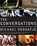 The Conversations: Walter Murch and the Art of Editing Film by Michael Ondaatje (2008-10-20)