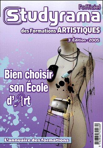 L'officiel Studyrama des formations artistiques 2005 : Bien choisir son école d'art
