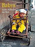 Babys: in den Kulturen der Welt - Béatrice Fontanel