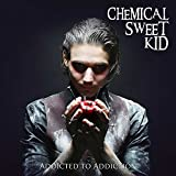 Anklicken zum Vergrößeren: Chemical Sweet Kid - Addicted To Addiction (Audio CD)