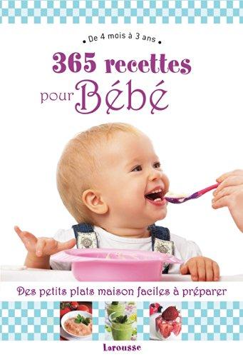 365 recettes pour bb: De 4mois  3 ans