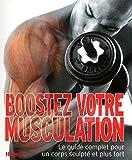 Telecharger Livres BOOSTEZ VOTRE MUSCULATION (PDF,EPUB,MOBI) gratuits en Francaise