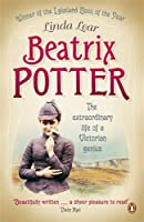 Beatrix Potter: The extraordinary life of a Victorian genius, by Linda Lear