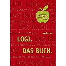 LOGI. Das Buch: Das Beste aus 15 Jahren LOGI. 300 Rezepte, Theorie und Tipps.