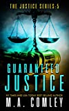 Guaranteed Justice (Justice series Book 5) by M A Comley