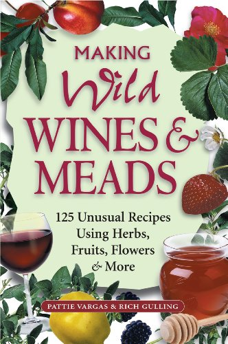 making-wild-wines-meads-125-unusual-recipes-using-herbs-fruits-flowers-more-english-edition