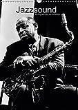 Jazzsound (Wandkalender 2018 DIN A3 hoch): Großartige S/W Portraits von weltbekannten Jazzmusikern machen den Jazzsound