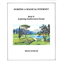 Exploring Southwestern Europe (SURFING A MAGICAL INTERNET Book 9) (English Edition)