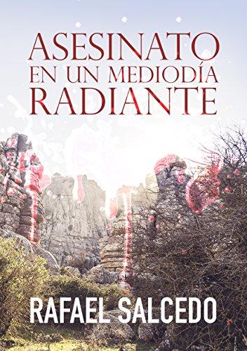 Asesinato en un mediodia radiante por Rafael Salcedo Ramírez