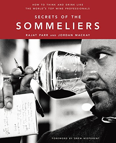 Secrets of the Sommeliers: How to Think and Drink Like the World\'s Top Wine Professionals