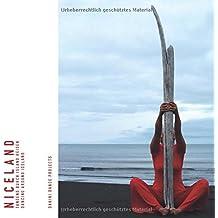 Niceland - tanzend durch Island reisen ... dancing around Iceland: Dakini Dance Projects (Bildband mit 132 Farbseiten)