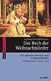 Das Buch der Weihnachtslieder: 151 deutsche Advents- und Weihnachtslieder - Kulturgeschichte, Noten, Texte, Bilder. Melodie-Ausgabe (mit Akkorden). (Serie Musik)