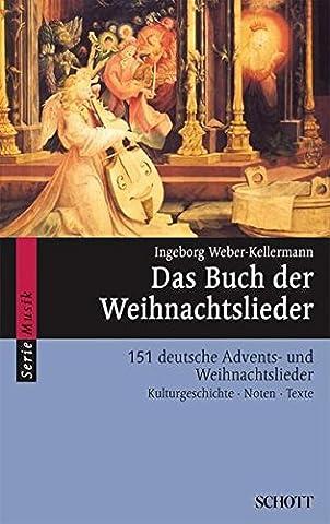 Das Buch der Weihnachtslieder: 151 deutsche Advents- und Weihnachtslieder -