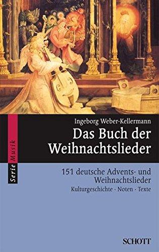 Das Buch der Weihnachtslieder: 151 deutsche Advents- und Weihnachtslieder - Kulturgeschichte, Noten, Texte, Bilder. Melodie-Ausgabe (mit Akkorden). (Serie Musik), Buch