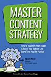 Master Content Strategy: How to Maximize Your Reach and Boost Your Bottom Line Every Time You Hit Publish (English Edition)
