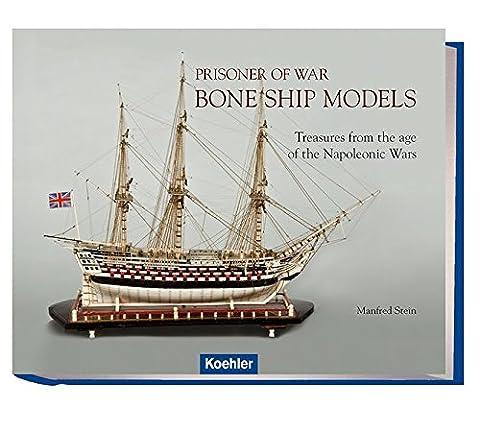Prisoner of War Bone Ship Models: Treasures from the age of Napoleonic Wars