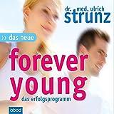 Das neue Forever Young: Einfach jung bleiben mit dem 4-Wochen-Erfolgsprogramm