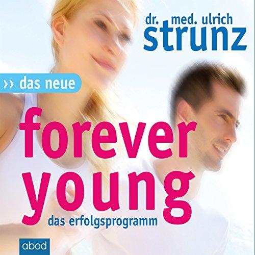 Buchseite und Rezensionen zu 'Das neue Forever Young: Einfach jung bleiben mit dem 4-Wochen-Erfolgsprogramm' von Ulrich Strunz