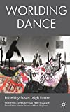 Worlding Dance (Studies in International Performance)
