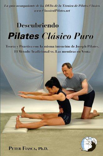 Descubriendo Pilates Clásico Puro: Teoria y Práctica como en la intenció de Joseph Pilates - El Método Tradicional vs. Las mentiras en Venta