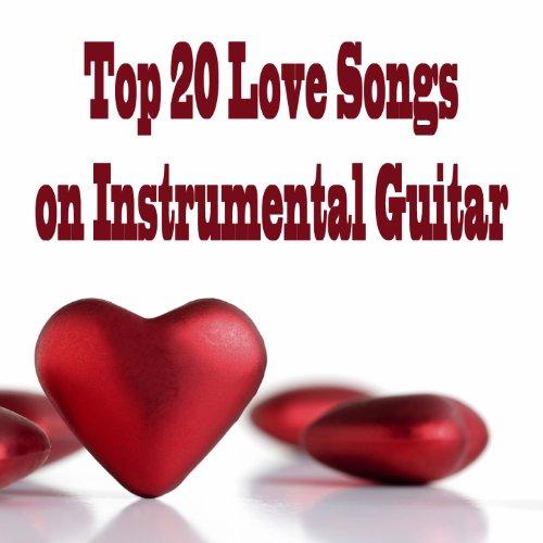 Top 20 Love Songs on Instrumental Guitar
