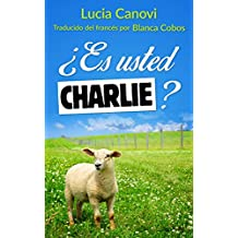 ¿Es usted Charlie? (Spanish Edition)