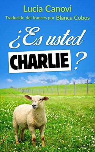 ¿Es usted Charlie? por Lucia Canovi