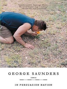 In Persuasion Nation von [Saunders, George]