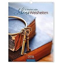 LebensWeisheiten 2018: 52 Wochen voller LebensWeisheiten, Wandkalender