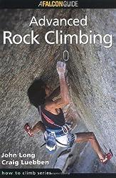 How to Climb: Advanced Rock Climbing (How to Climb Series)