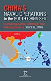 China's Naval Operations in the South China Sea: Evaluating Legal, Strategic and Mili...