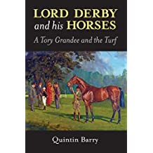 Lord Derby and his Horses: A Tory Grandee and the Turf