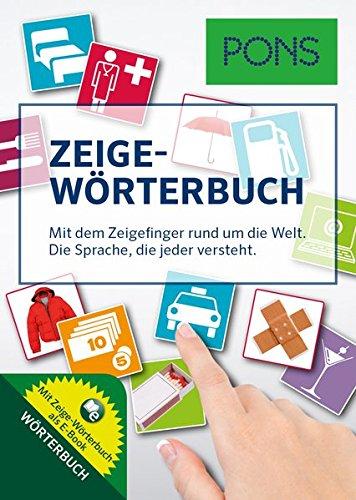 PONS Zeige-Wörterbuch: Mit dem Zeigefinger rund um die Welt. Die Sprache, die jeder versteht.
