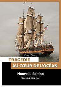Tragédie au coeur de l'océan par Owen Chase