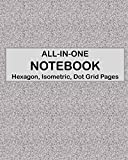 ALL-IN-ONE NOTEBOOK - Hexagon, Isometric, Dot Grid Pages: 4 Types Of Designing Paper In One Book - See The Back Cover For Samples - Textured Gray