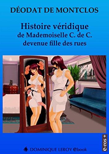 Histoire véridique de Mademoiselle C. de C. devenue fille des rues (e-ros) par Déodat de Montclos