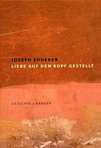 Liebe auf den Kopf gestellt by Joseph Zoderer (2007-01-01)