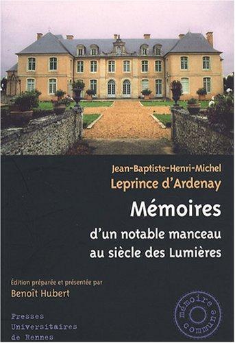 Mémoires d'un notable manceau au siècle des Lumières (1737-1817) par Jean-Baptiste-Henri-Michel Leprince d'Ardenay