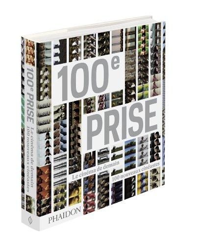 100e prise : Le cinéma de demain, 100 nouveaux cinéastes par Collectif