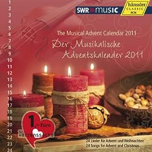 Der Musikalische Adventskalender 2011: 24 Lieder für Advent und Weihnachten